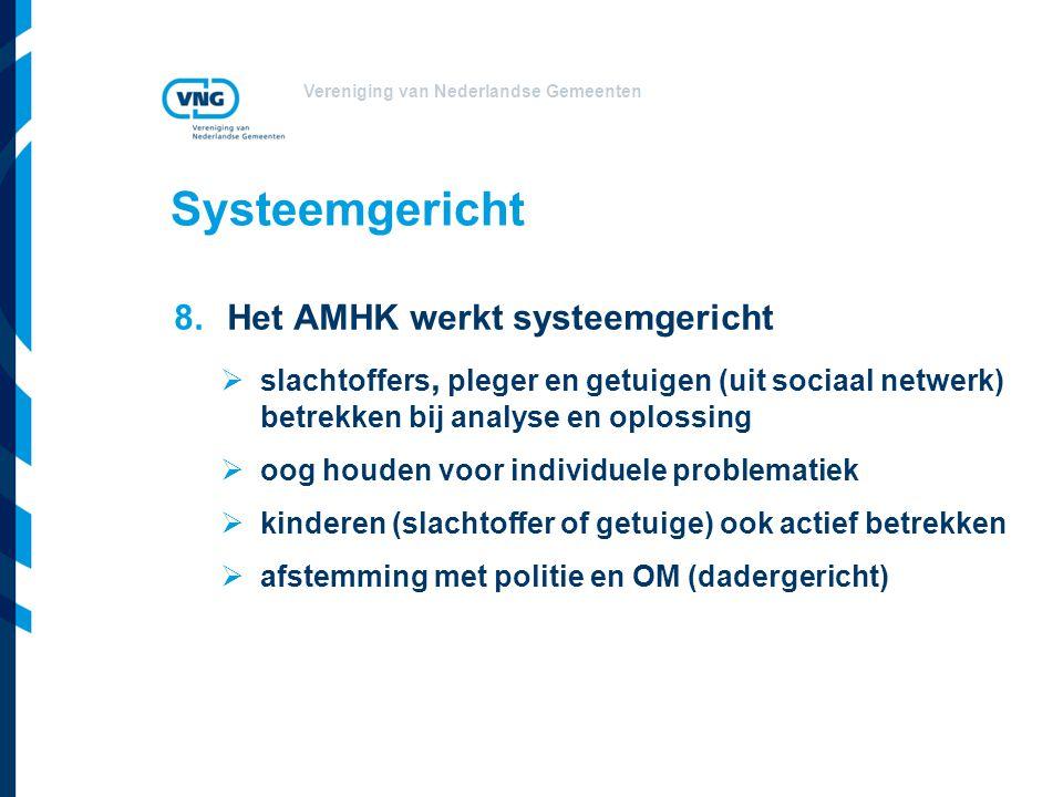 Systeemgericht Het AMHK werkt systeemgericht