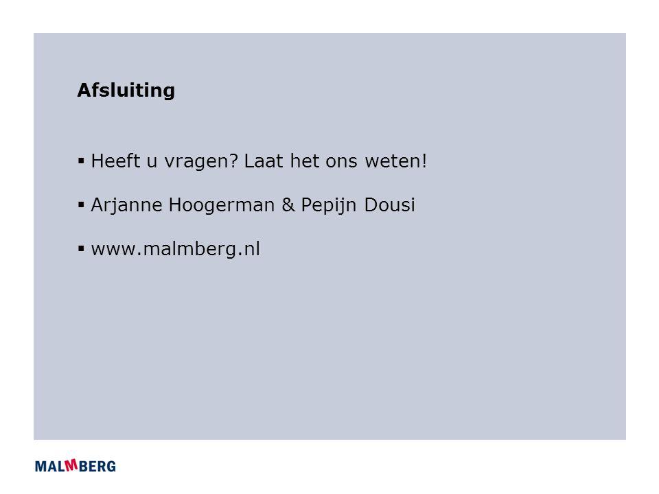 Afsluiting Heeft u vragen Laat het ons weten! Arjanne Hoogerman & Pepijn Dousi www.malmberg.nl