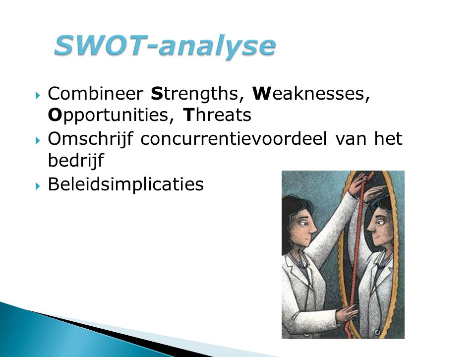 SWOT-analyse Combineer Strengths, Weaknesses, Opportunities, Threats