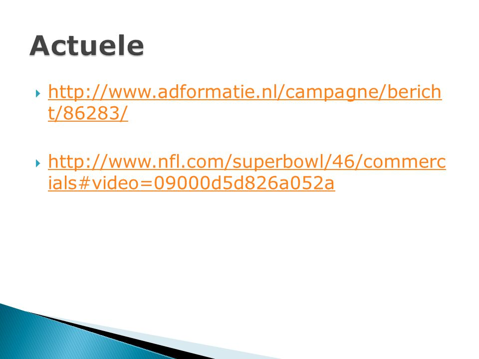 Actuele http://www.adformatie.nl/campagne/berich t/86283/