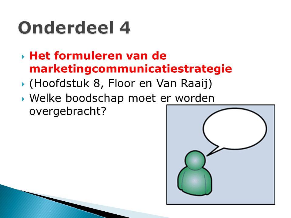 Onderdeel 4 Het formuleren van de marketingcommunicatiestrategie
