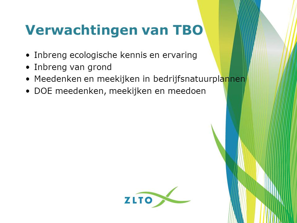 Verwachtingen van TBO Inbreng ecologische kennis en ervaring
