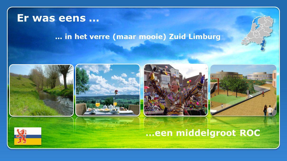 Er was eens … … in het verre (maar mooie) Zuid Limburg