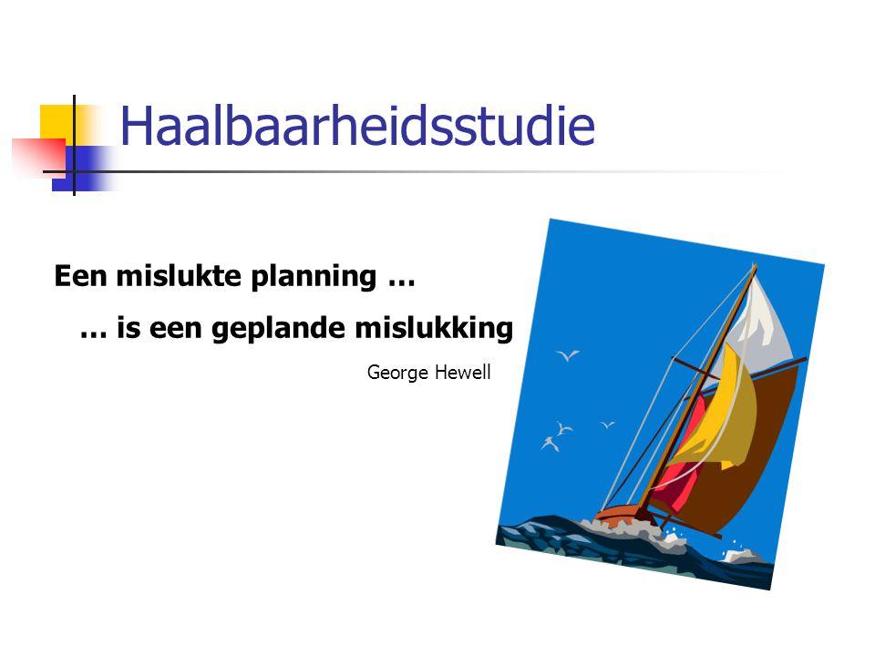 Haalbaarheidsstudie Een mislukte planning …