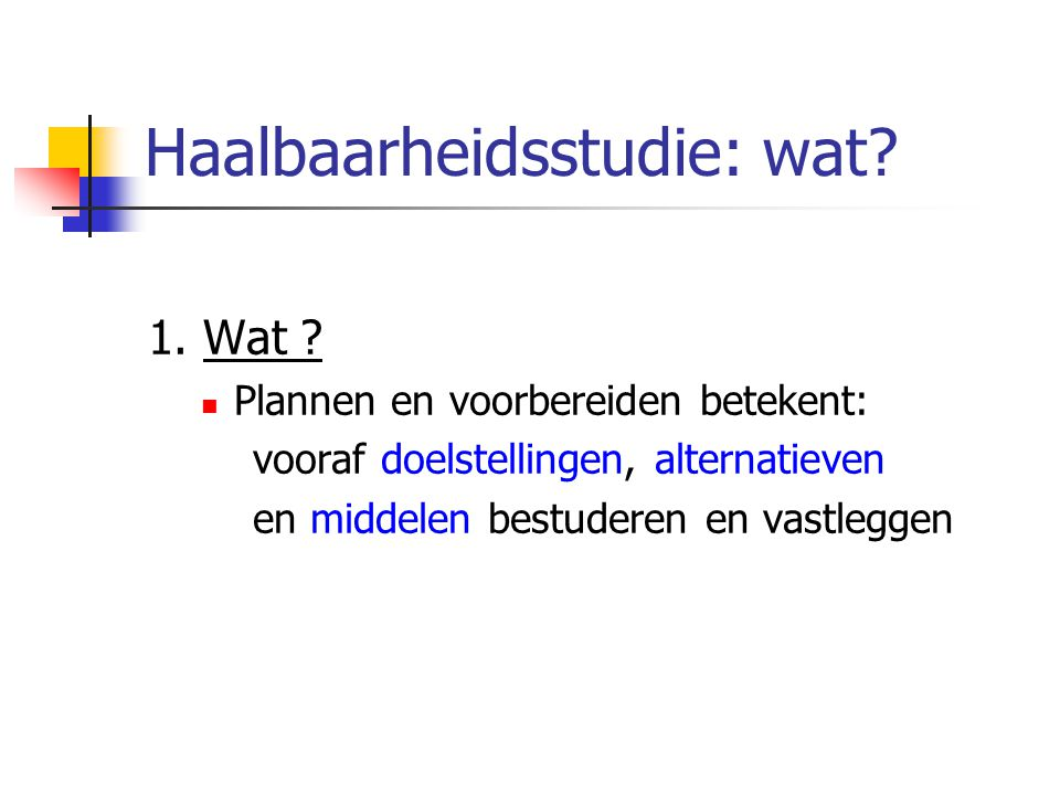 Haalbaarheidsstudie: wat