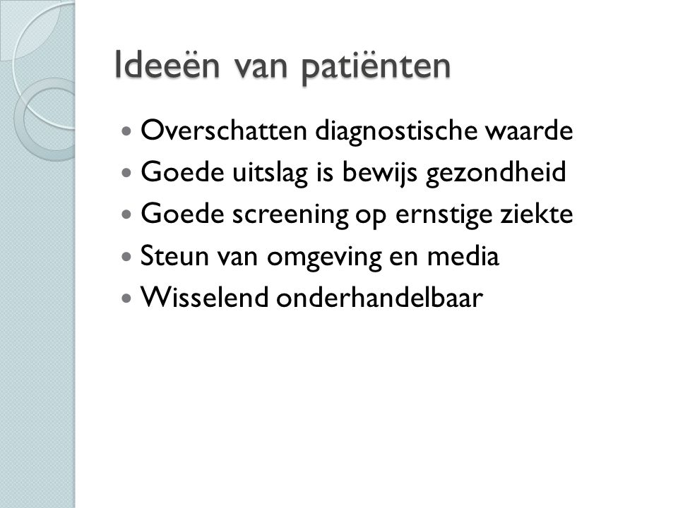 Ideeën van patiënten Overschatten diagnostische waarde