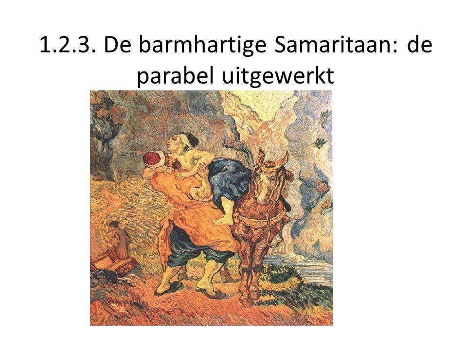 1.2.3. De barmhartige Samaritaan: de parabel uitgewerkt