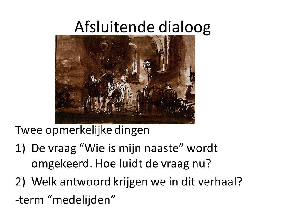 Afsluitende dialoog Twee opmerkelijke dingen