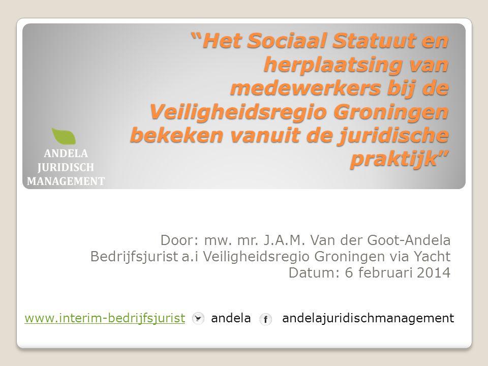 Het Sociaal Statuut en herplaatsing van medewerkers bij de Veiligheidsregio Groningen bekeken vanuit de juridische praktijk