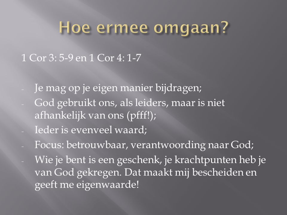 Hoe ermee omgaan 1 Cor 3: 5-9 en 1 Cor 4: 1-7