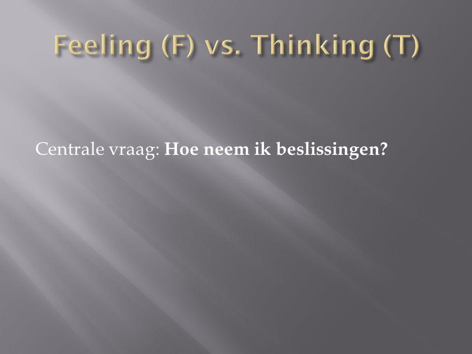 Feeling (F) vs. Thinking (T)