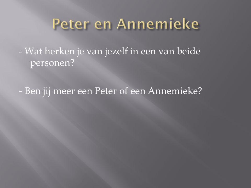 Peter en Annemieke - Wat herken je van jezelf in een van beide personen.