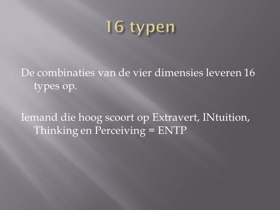16 typen De combinaties van de vier dimensies leveren 16 types op.
