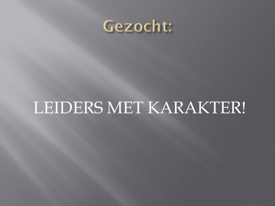 Gezocht: LEIDERS MET KARAKTER!