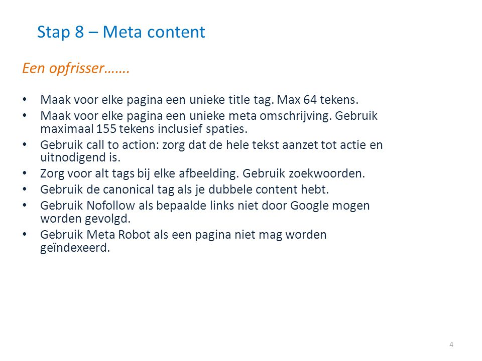 Stap 8 – Meta content Een opfrisser…….