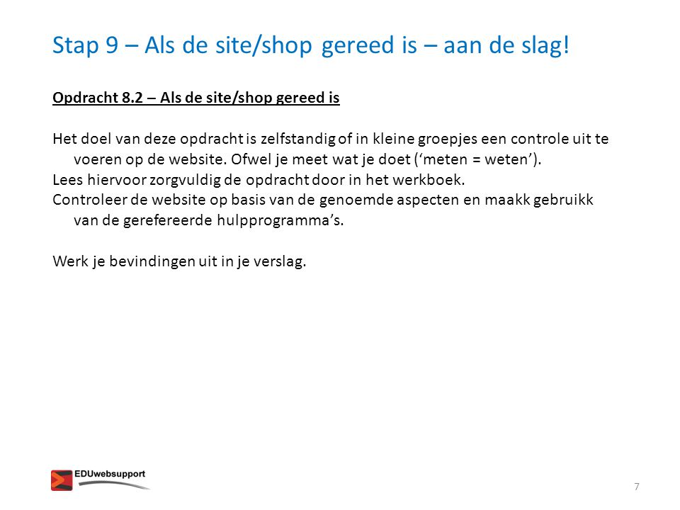 Stap 9 – Als de site/shop gereed is – aan de slag!