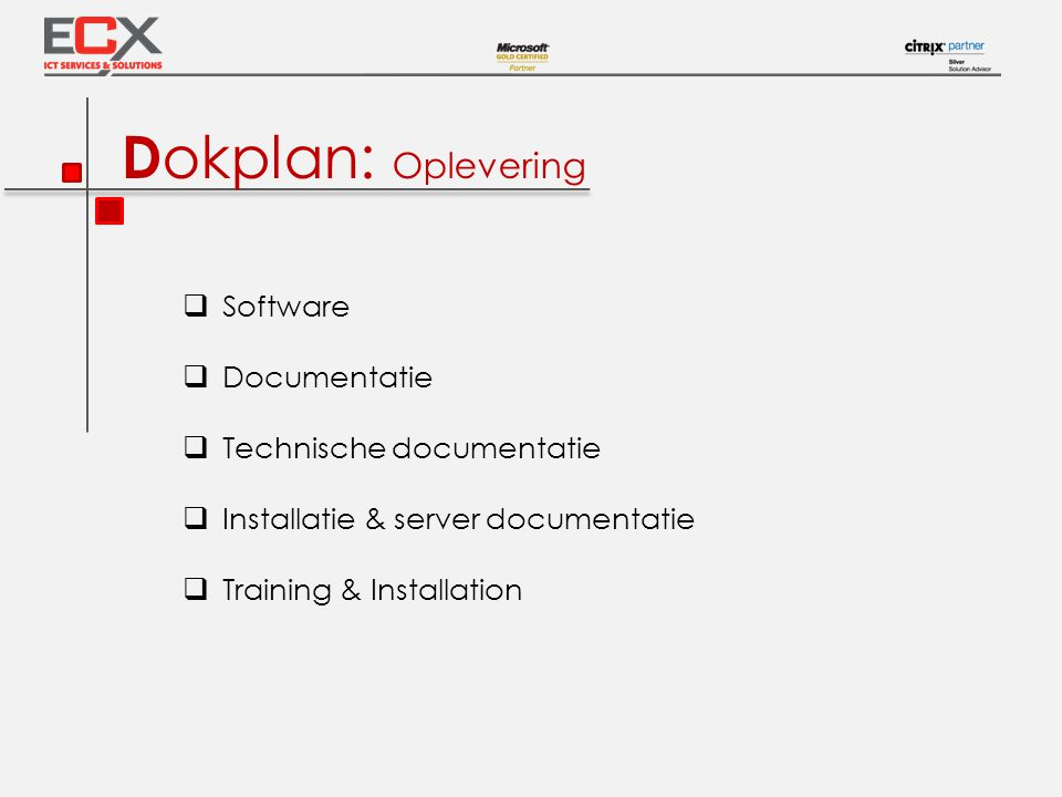 Dokplan: Oplevering Software Documentatie Technische documentatie