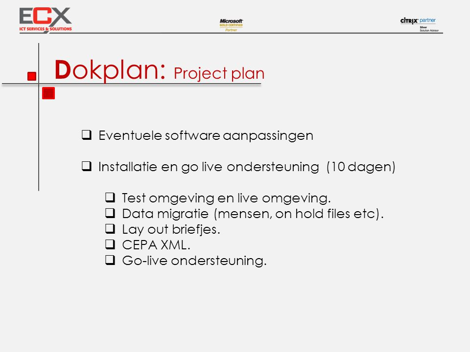 Dokplan: Project plan Eventuele software aanpassingen