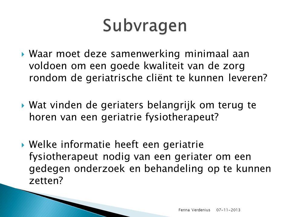 Subvragen Waar moet deze samenwerking minimaal aan voldoen om een goede kwaliteit van de zorg rondom de geriatrische cliënt te kunnen leveren