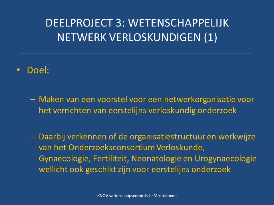 DEELPROJECT 3: WETENSCHAPPELIJK NETWERK VERLOSKUNDIGEN (1)