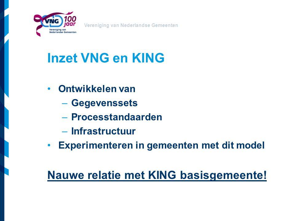 Inzet VNG en KING Nauwe relatie met KING basisgemeente!