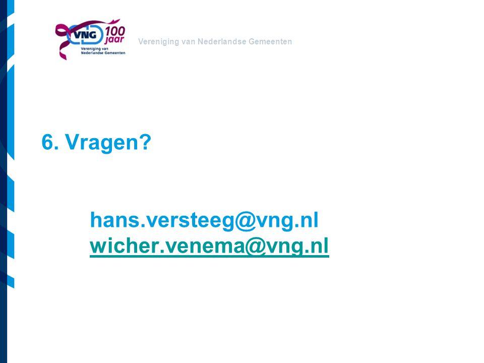 6. Vragen hans.versteeg@vng.nl wicher.venema@vng.nl