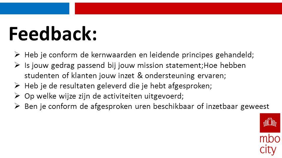 Feedback: Heb je conform de kernwaarden en leidende principes gehandeld;