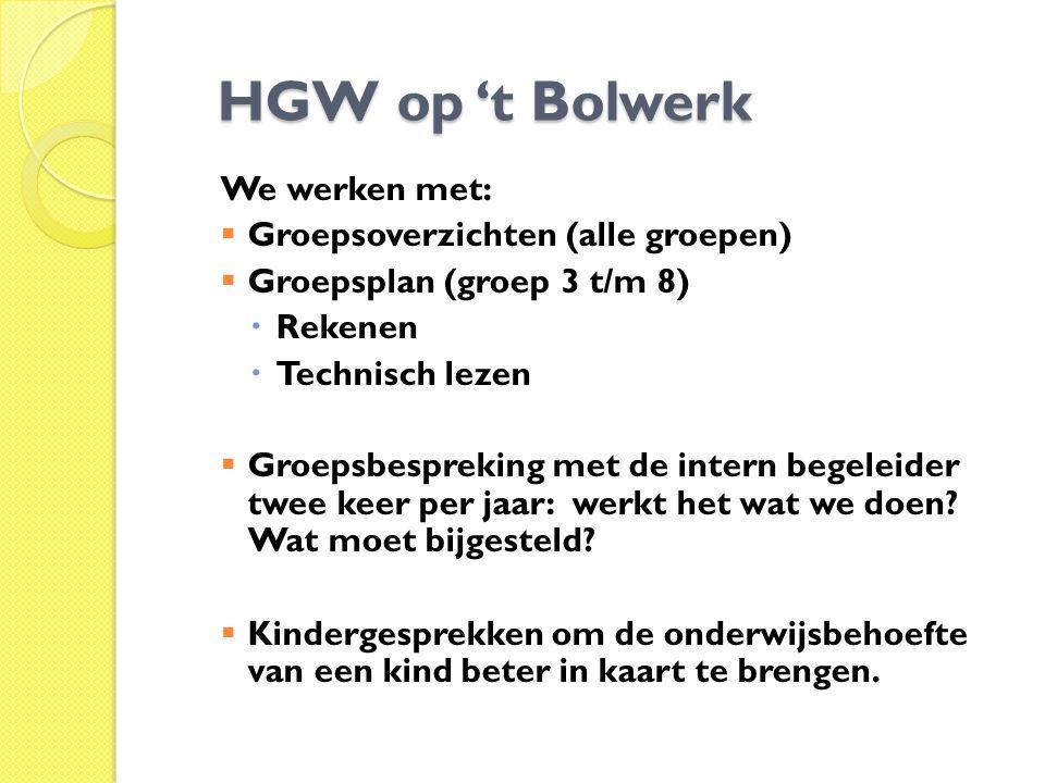HGW op 't Bolwerk We werken met: Groepsoverzichten (alle groepen)
