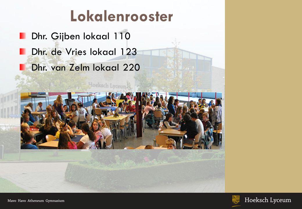 Lokalenrooster Dhr. Gijben lokaal 110 Dhr. de Vries lokaal 123