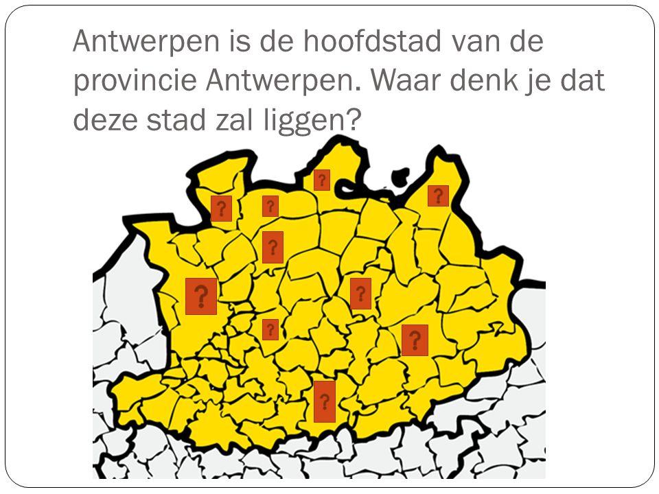Antwerpen is de hoofdstad van de provincie Antwerpen
