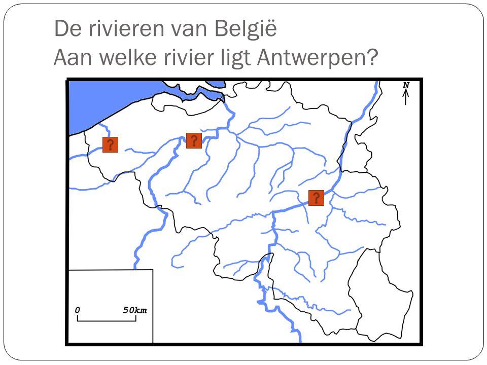 De rivieren van België Aan welke rivier ligt Antwerpen