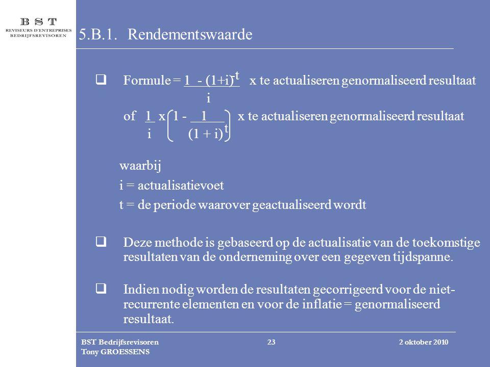 5.B.1. Rendementswaarde Formule = 1 - (1+i) x te actualiseren genormaliseerd resultaat. i.