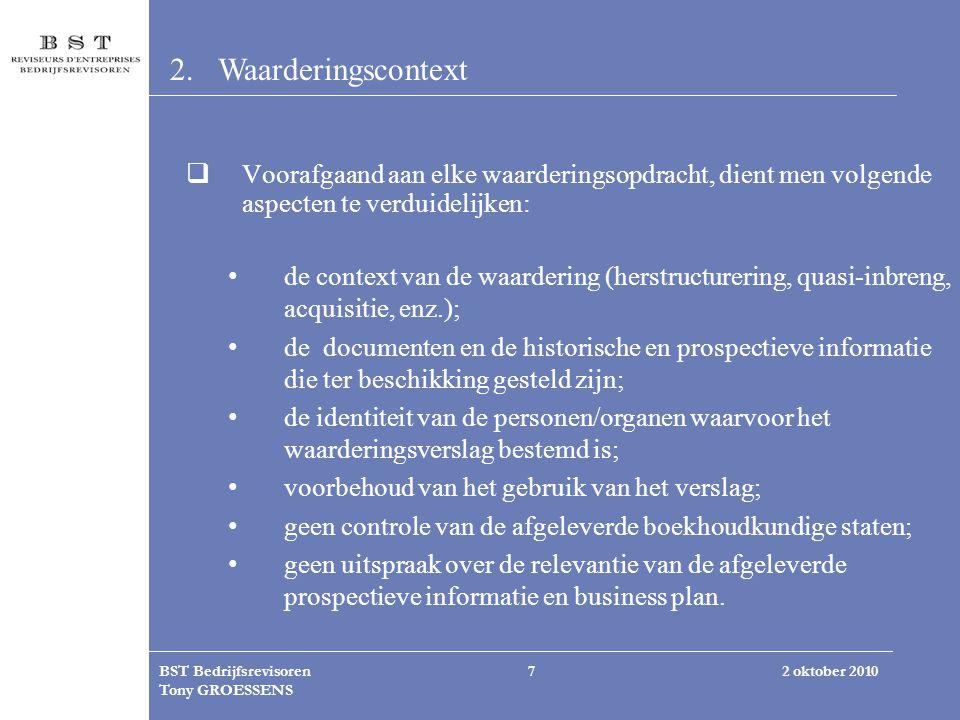 Waarderingscontext Voorafgaand aan elke waarderingsopdracht, dient men volgende aspecten te verduidelijken: