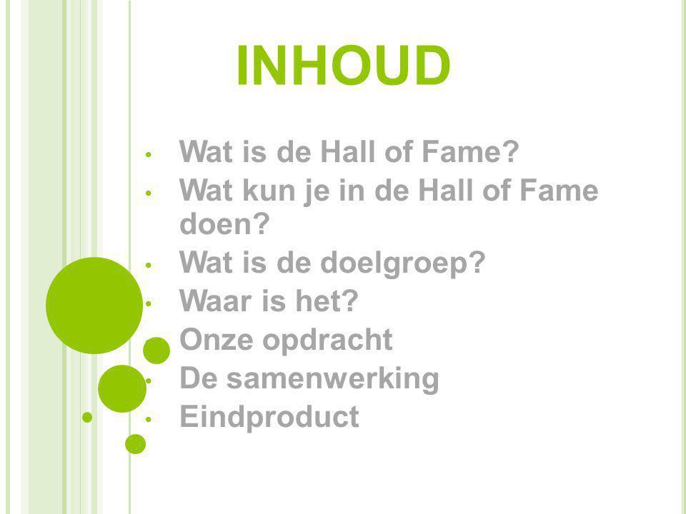 inhoud Wat is de Hall of Fame Wat kun je in de Hall of Fame doen