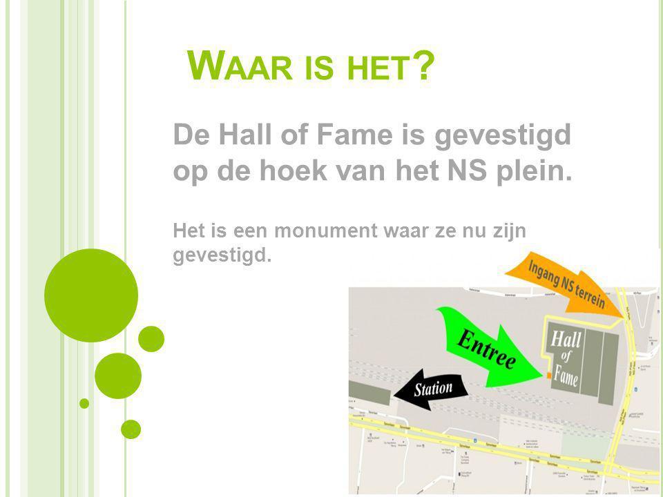 Waar is het De Hall of Fame is gevestigd op de hoek van het NS plein.
