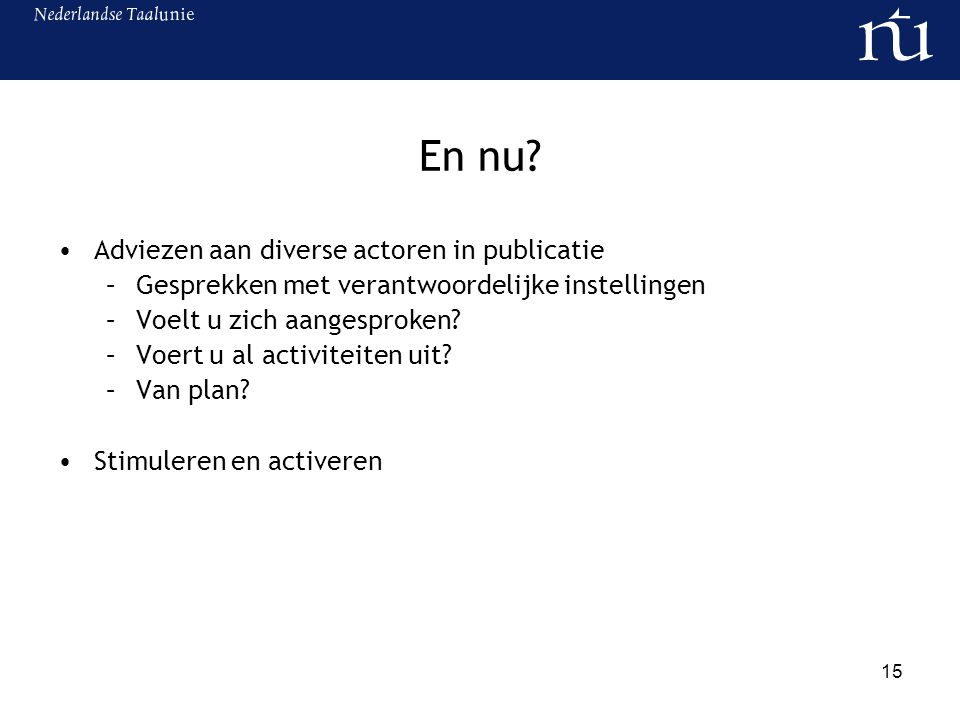 En nu Adviezen aan diverse actoren in publicatie