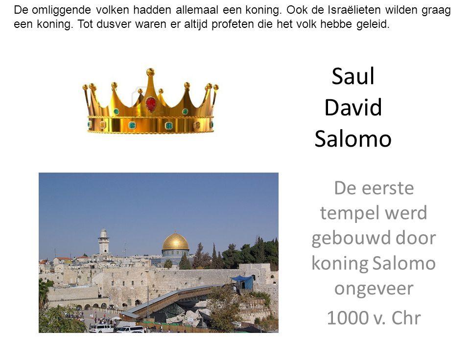De eerste tempel werd gebouwd door koning Salomo ongeveer 1000 v. Chr