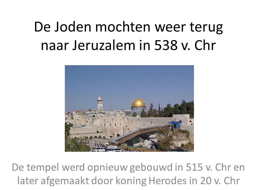 De Joden mochten weer terug naar Jeruzalem in 538 v. Chr