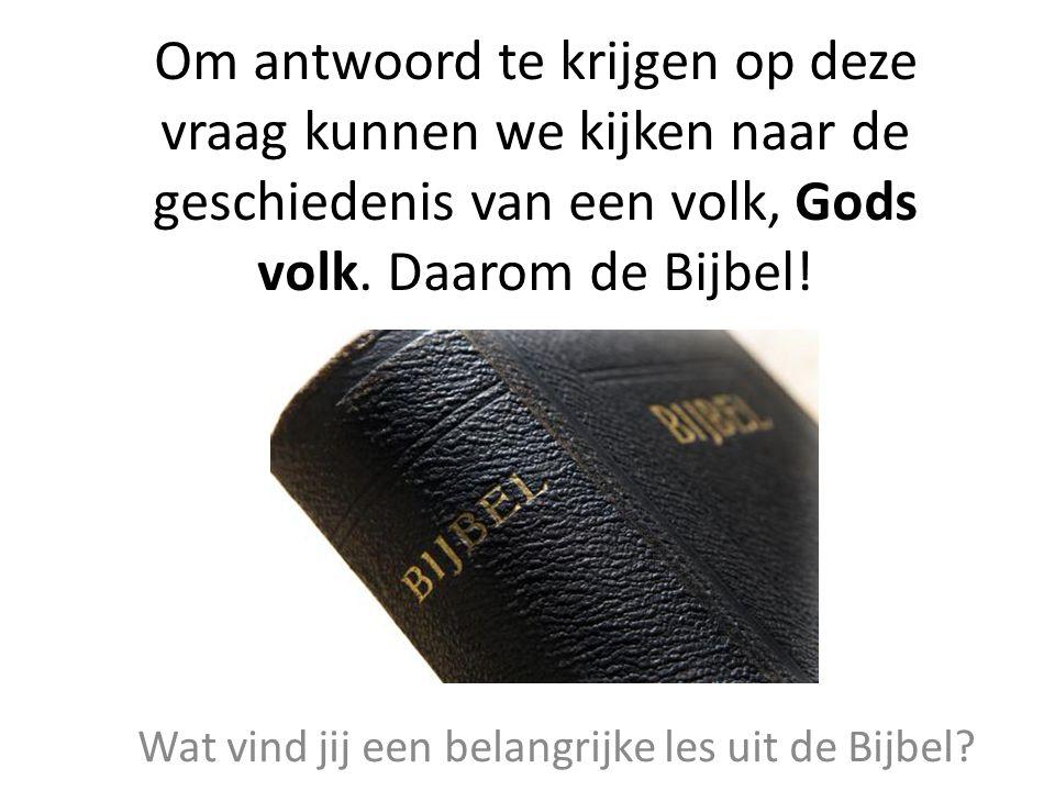 Wat vind jij een belangrijke les uit de Bijbel