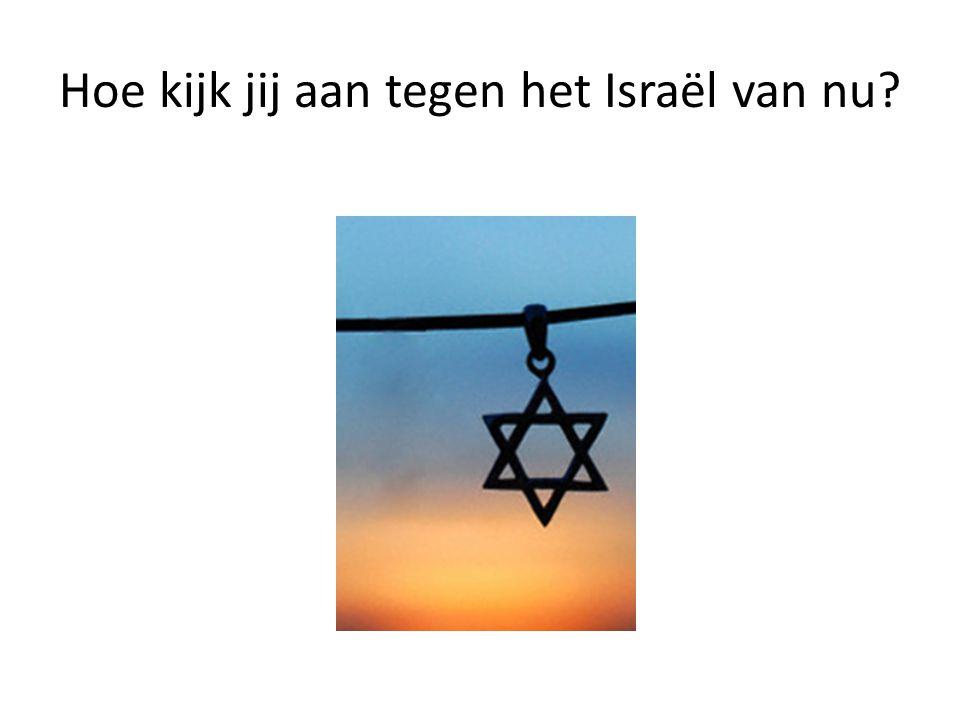 Hoe kijk jij aan tegen het Israël van nu