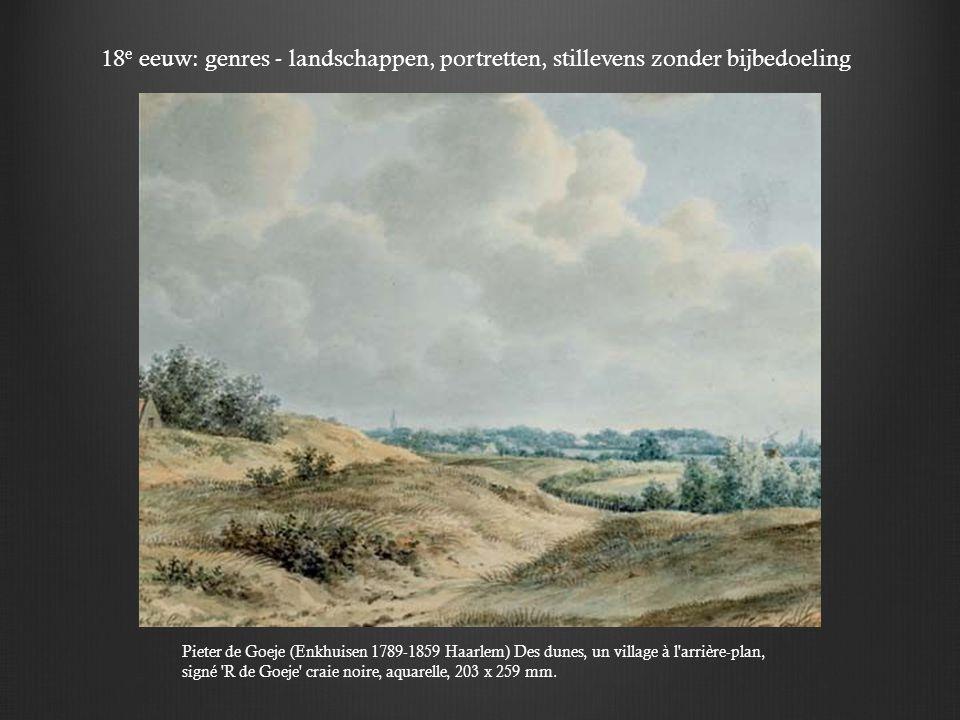 18e eeuw: genres - landschappen, portretten, stillevens zonder bijbedoeling