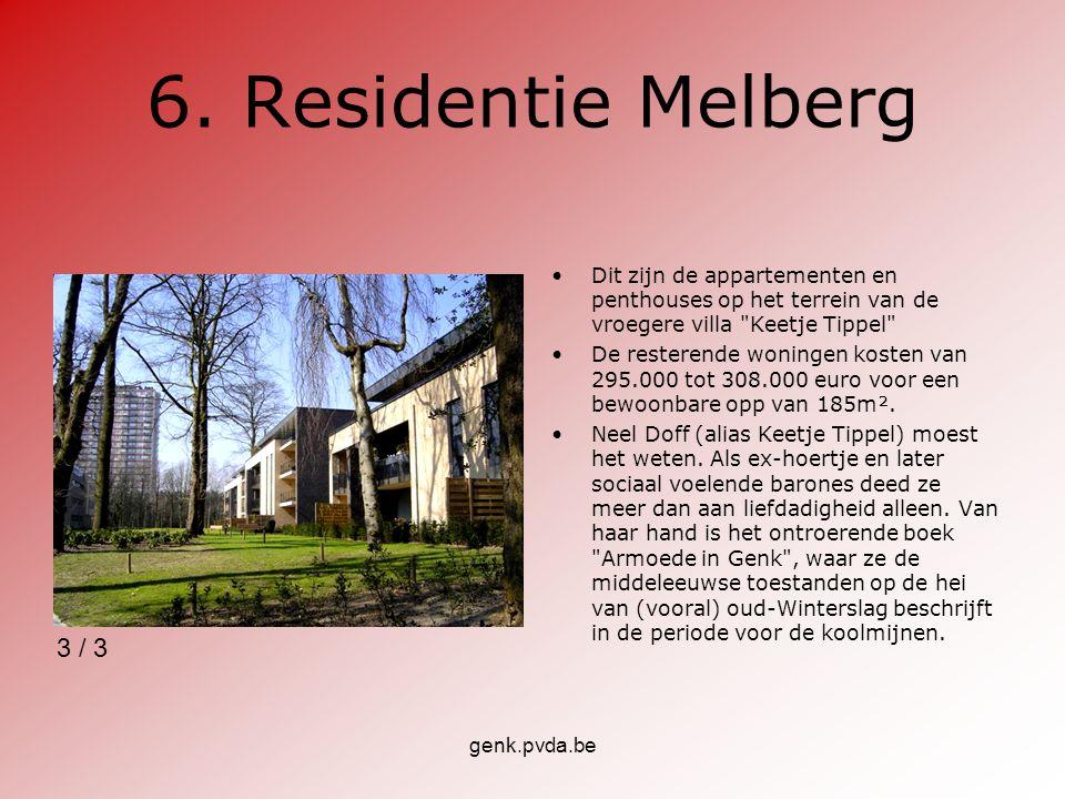 6. Residentie Melberg Dit zijn de appartementen en penthouses op het terrein van de vroegere villa Keetje Tippel