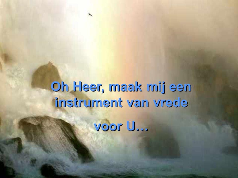 Oh Heer, maak mij een instrument van vrede