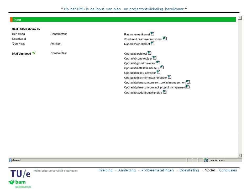 * Op het BMS is de input van plan- en projectontwikkeling bereikbaar *
