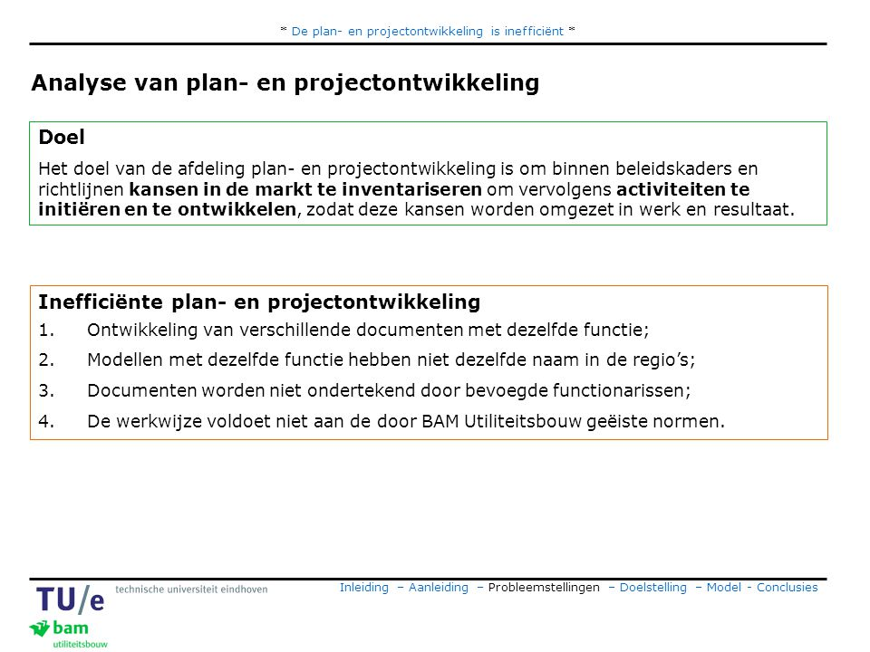 * De plan- en projectontwikkeling is inefficiënt *