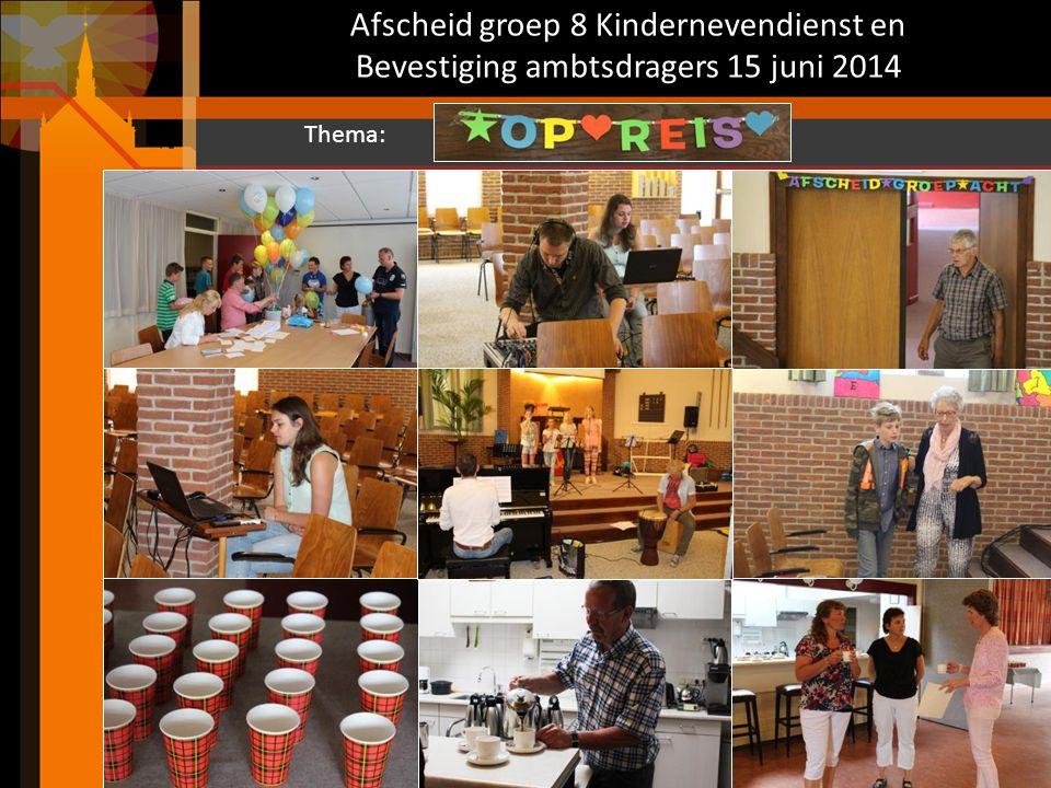 Afscheid groep 8 Kindernevendienst en Bevestiging ambtsdragers 15 juni 2014