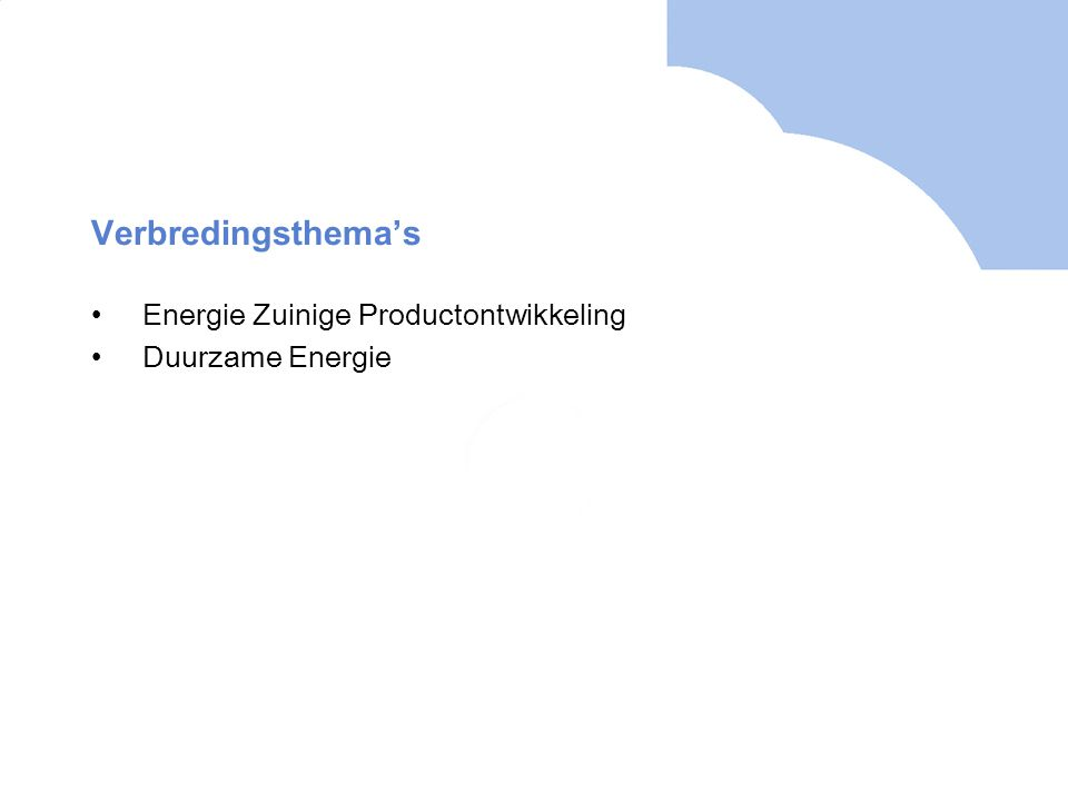 Verbredingsthema's Energie Zuinige Productontwikkeling