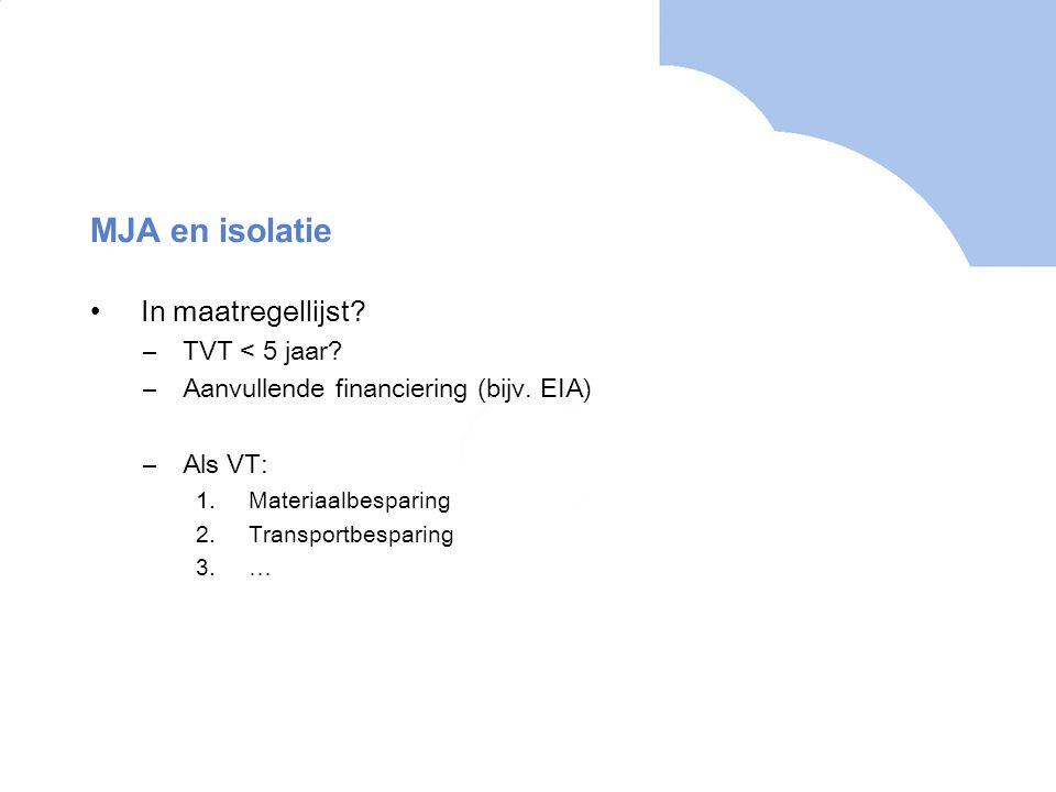 MJA en isolatie In maatregellijst TVT < 5 jaar