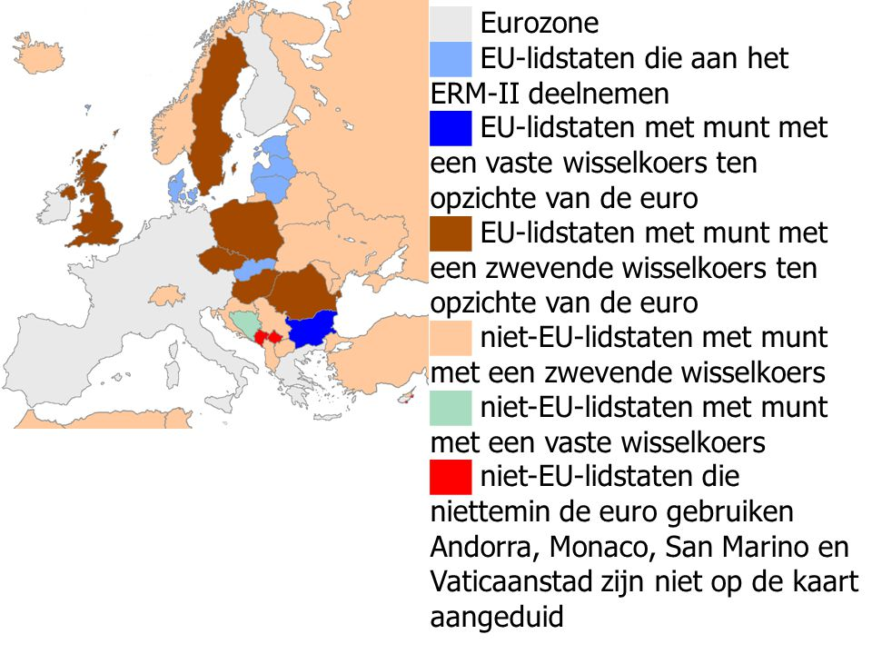 ██ Eurozone ██ EU-lidstaten die aan het ERM-II deelnemen. ██ EU-lidstaten met munt met een vaste wisselkoers ten opzichte van de euro.