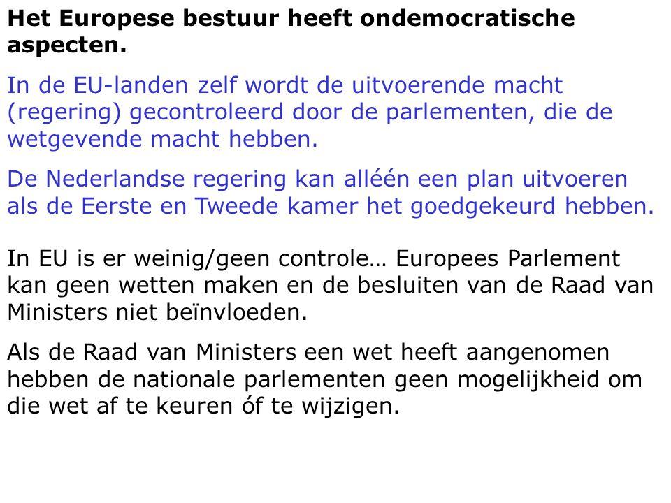 Het Europese bestuur heeft ondemocratische aspecten.